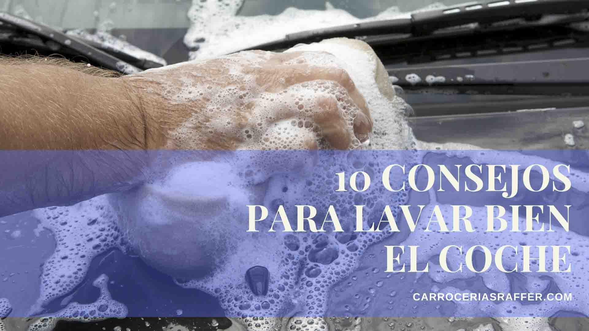 10 Consejos para lavar bien el coche.