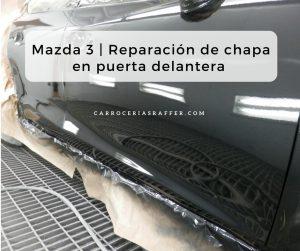 carrocerias raffer mazda 3 reparación de chapa en puerta