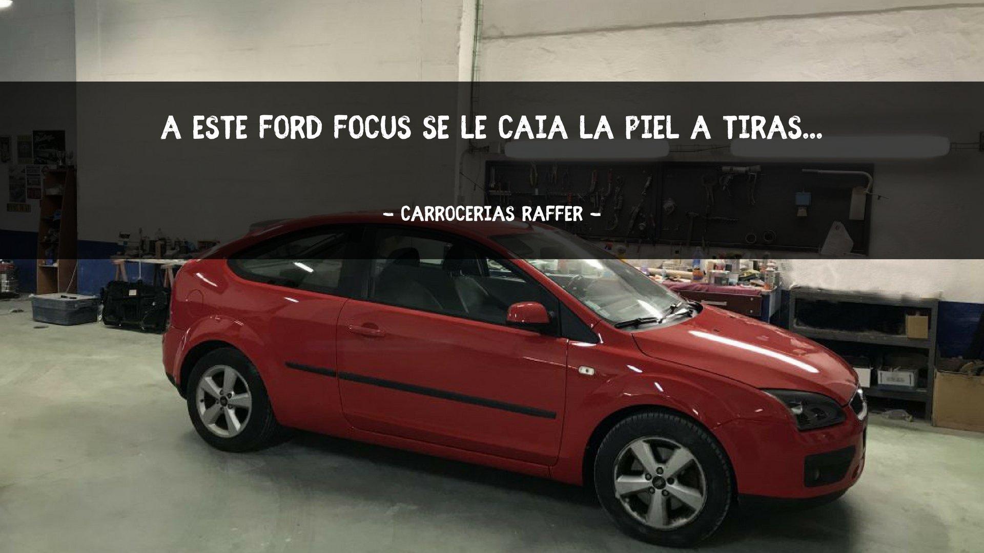 0 portada carrocerias raffer ford focus rojo se le cae la piel a tiras 1